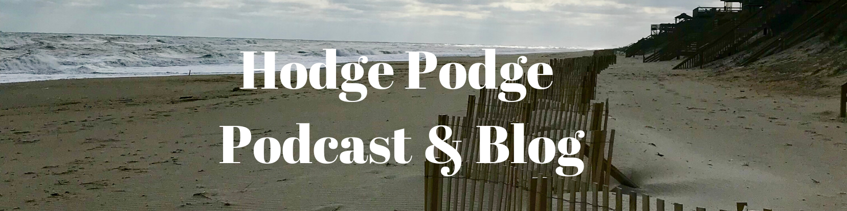 Hodge Podge Podcast and Blog